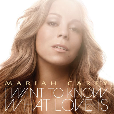 Portada de I Want To Know What Love Is de Mariah Carey
